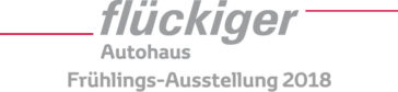 flückiger Autohaus - Frühlings-Ausstellung 2018