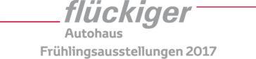 flückiger Autohaus - Frühlingsausstellungen 2017